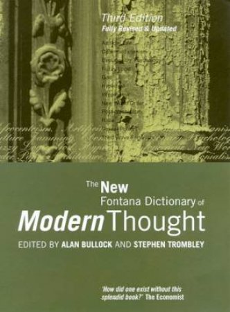The New Fontana Dictionary Of Modern Thought by Alan Bullock & Stephen Trombley