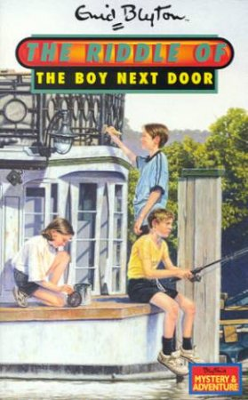 The Riddle Of The Boy Next Door by Enid Blyton