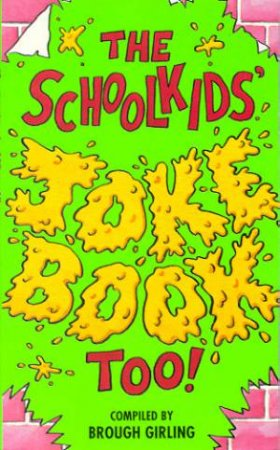 The Schoolkid's Joke Book by Brough Girling