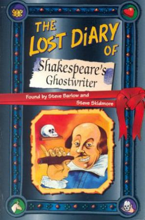 The Lost Diary Of Shakespeare's Ghostwriter by Steve Barlow & Steve Skidmore