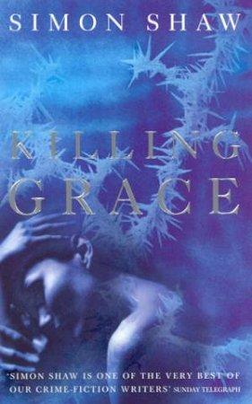 Killing Grace by Simon Shaw