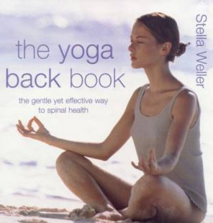The Yoga Back Book by Stella Weller