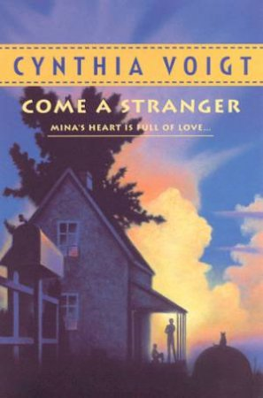 Come A Stranger by Cynthia Voigt