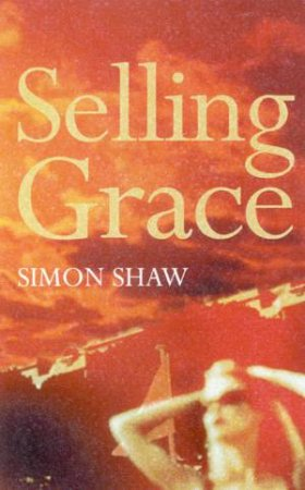 Selling Grace by Simon Shaw