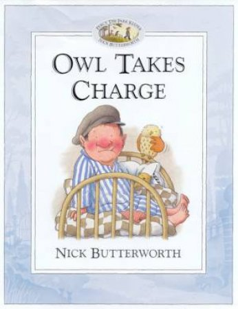 Percy The Park Keeper: Owl Takes Charge by Nick Butterworth