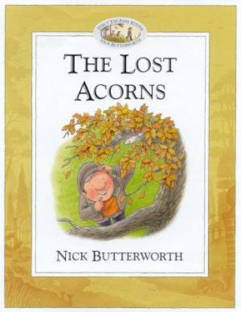 Percy The Park Keeper: The Lost Acorns by Nick Butterworth