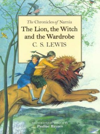 The Lion, The Witch And The Wardrobe - 50th Anniversary Deluxe Edition by C S Lewis