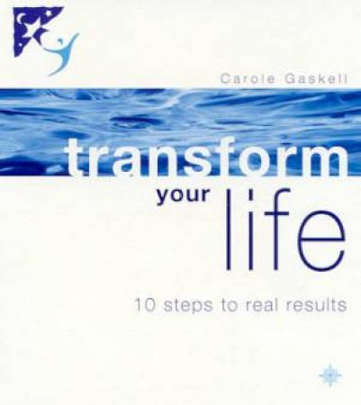 Transform Your Life by Carole Gaskell