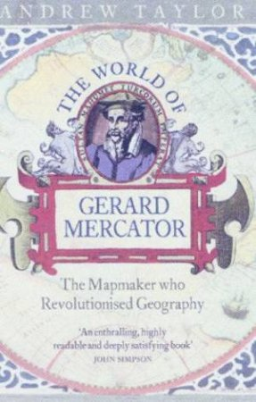 The World Of Gerard Mercator by Andrew Taylor