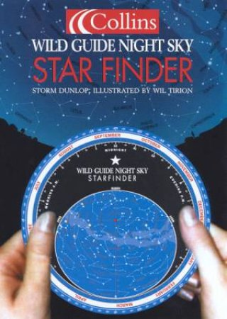 Collins Wild Guide Night Sky: Star Finder by Storm Dunlop