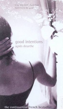 Good Intentions by Agnes Desarthe