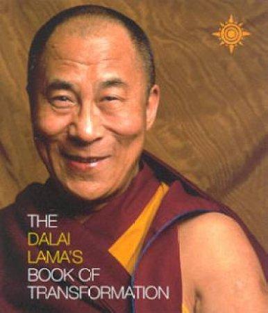 The Dalai Lama's Book Of Transformation by The Dalai Lama