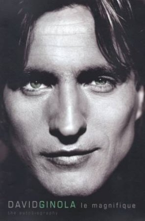 David Ginola: Le Magnifique by David Ginola & Neil Silver