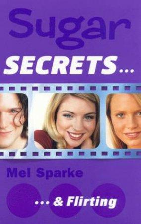 . . . & Flirting by Mel Sparke