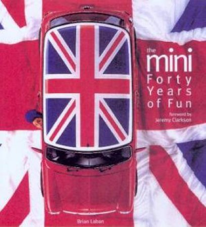 The Mini: Forty Years Of Fun by Brian Laban