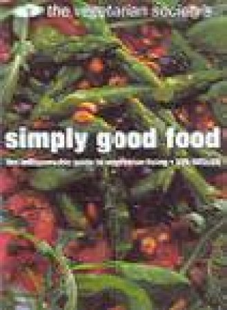 The Vegetarian Society's Simply Good Food by Lyn Weller