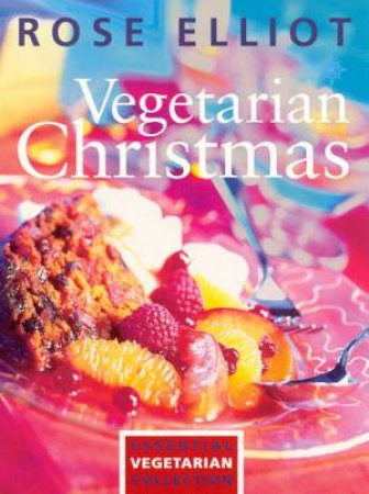 Vegetarian Christmas by Rose Elliot