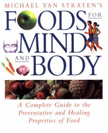Foods For Mind And Body by Michael Van Straten