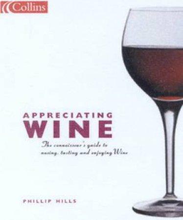 Appreciating Wine by Phillip Hills