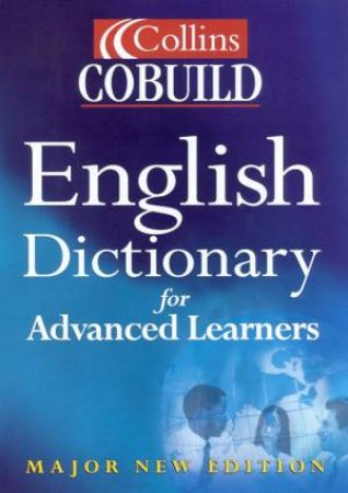 Collins Cobuild English Dictionary For Advanced Learners - 3 ed by Various
