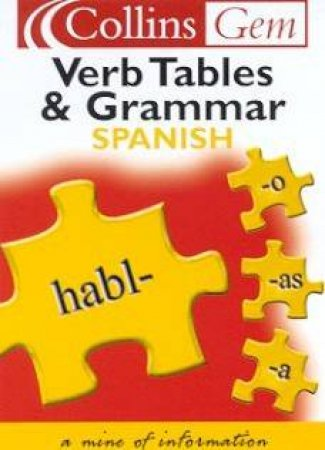 Collins Gem: Spanish Verb Tables & Grammar - 2 ed by Various