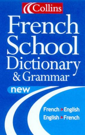 Collins French School Dictionary & Grammar by Various