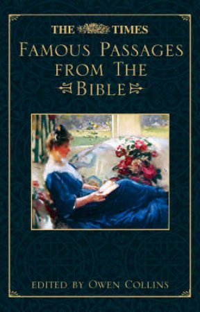 The Times Famous Passages From The Bible by Owen Collins