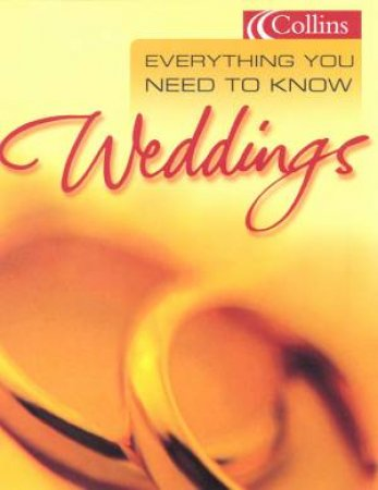 Collins Everything You Need To Know: Weddings by Various