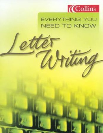 Collins Everything You Need To Know: Letter Writing by Various