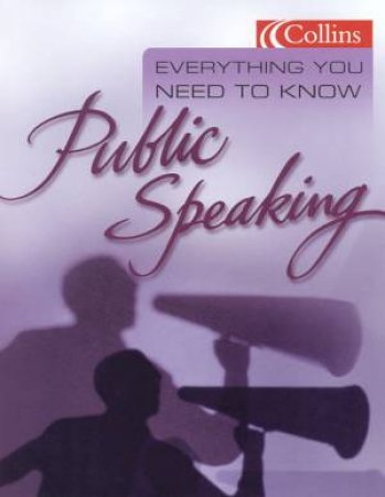 Collins Everything You Need To Know: Public Speaking by Various