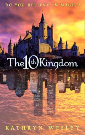 The Tenth Kingdom - TV Tie-in by Kathryn Wesley