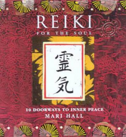 Reiki For The Soul by Mari Hall