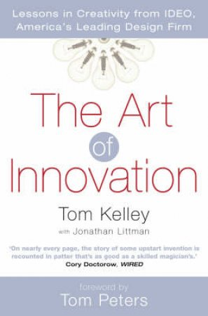 The Art Of Innovation by Thomas Kelley & Jonathan Littman