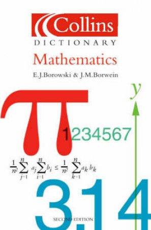 Collins Dictionary Of Mathematics by E J Borowski & J M Borwein