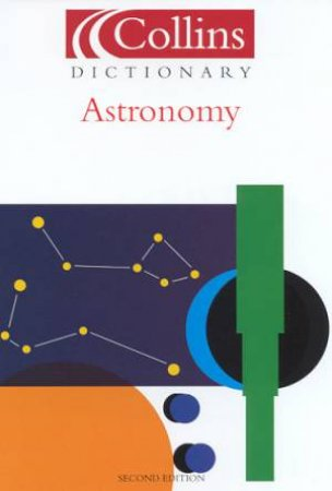 Collins Dictionary Of Astronomy by Valerie Illingworth