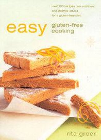 Easy Gluten Free Cooking by Rita Greer
