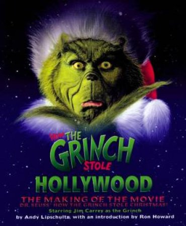 How The Grinch Stole Hollywood by Andy Libschultz & Ron Howard