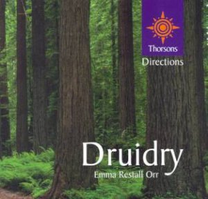 Thorsons First Directions: Druidry by Emma Restall Orr