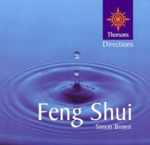 Thorsons First Directions: Feng Shui by Simon Brown