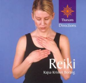 Thorsons First Directions: Reiki by Kajsa Krishni Borang