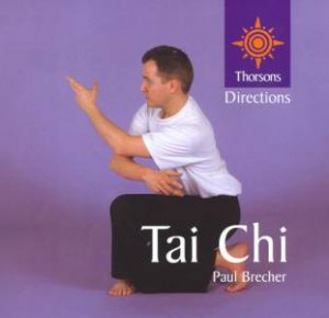 Thorsons First Directions: Tai Chi by Paul Brecher