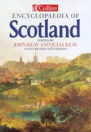The Collins Encyclopedia Of Scotland by John Keay & Julia Keay