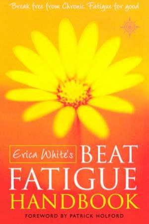Erica White's Beat Fatigue Handbook by Erica White