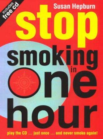 Stop Smoking In One Hour - Book & CD by Susan Hepburn