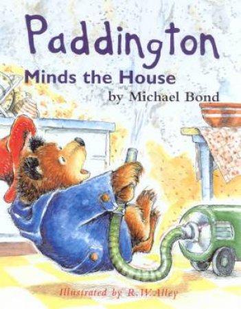 Paddington Minds The House by Michael Bond
