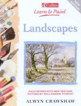 Collins Learn To Paint: Landscapes by Alwyn Crawshaw