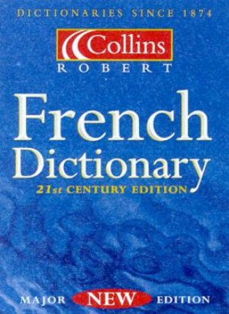 Collins Robert French Dictionary - 21st Century Edition by Various