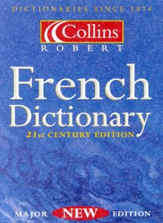 Collins Robert French Dictionary - 21st Century Edition With Thumb Index by Various