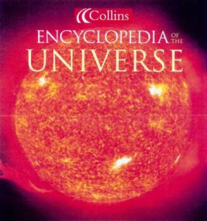 Collins Encyclopedia Of The Universe by Various