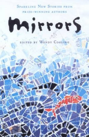 Mirrors: An Anthology by Wendy Cooling